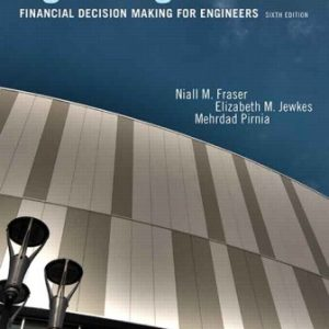 Test Bank for Engineering Economics: Financial Decision Making for Engineers 6th Edition Fraser