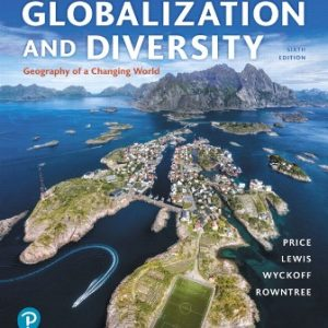Test Bank for Globalization and Diversity: Geography of a Changing World 6th Edition Price