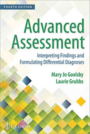 Test Bank for Advanced Assessment: Interpreting Findings and Formulating Differential Diagnoses 4th Edition Goolsby