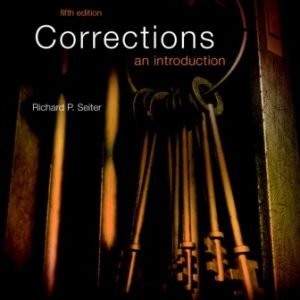Test Bank for Corrections: An Introduction 5th Edition Seiter