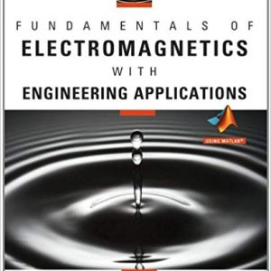 Solution Manual for Fundamentals of Electromagnetics with Engineering Applications 1st Edition Wentworth
