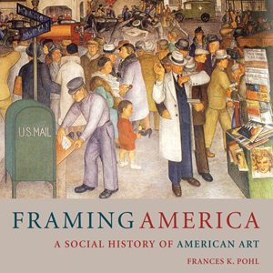 Test Bank for Framing America A Social History of American Art 3rd Edition Pohl