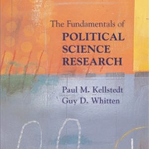 Test Bank for The Fundamentals of Political Science Research 1st Edition Kellstedt