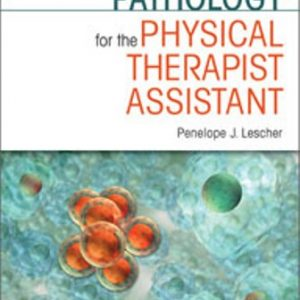 Test Bank for Pathology for the Physical Therapist Assistant 1st Edition Lescher