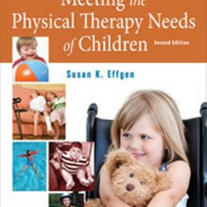 Test Bank for Meeting the Physical Therapy Needs of Children 2nd Edition Effgen