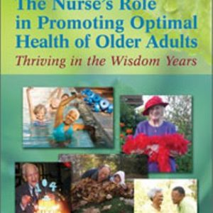 Test Bank for The Nurse's Role in Promoting Optimal Health of Older Adults: Thriving in the Wisdom Years 1st Edition Lange