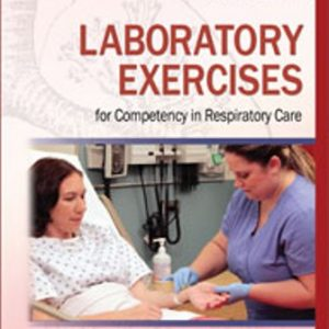 Test Bank for Laboratory Exercises for Competency in Respiratory Care 3rd Edition Butler