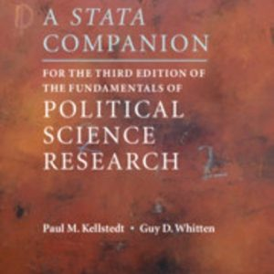 Test Bank for A Stata Companion for the Third Edition of The Fundamentals of Political Science Research 3rd Edition Kellstedt