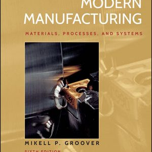 Solution Manual for Fundamentals of Modern Manufacturing: Materials, Processes, and Systems 6th Edition Groover