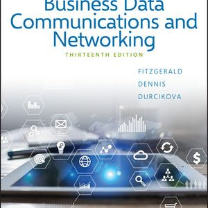 Solution Manual for Business Data Communications and Networking 13th Edition FitzGerald