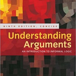 Solution Manual for Understanding Arguments, Concise Edition 9th Edition Sinnott-Armstrong