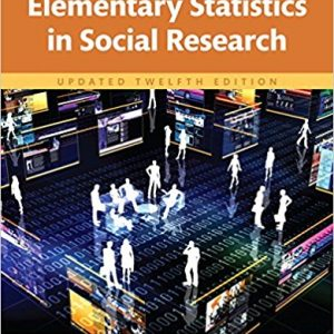 Solution Manual for Elementary Statistics in Social Research Updated 12th Edition Levin