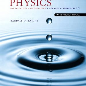 Test Bank for Physics for Scientists and Engineers: A Strategic Approach with Modern Physics 4th Edition Knight