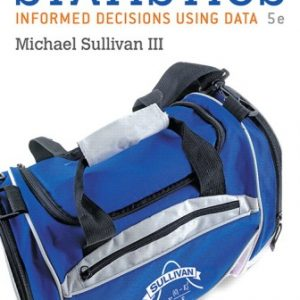 Solution Manual for Statistics: Informed Decisions Using Data 5th Edition Sullivan