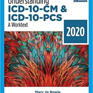 Test Bank for Understanding ICD-10-CM and ICD-10-PCS A Worktext - 2020 5th Edition Bowie