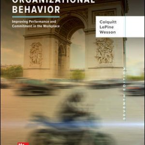 Solution Manual for Organizational Behavior: Improving Performance and Commitment in the Workplace 7th Edition Colquit