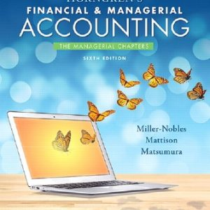 Solution Manual for Horngren's Financial & Managerial Accounting, The Managerial Chapters 6th Edition Miller-Nobles