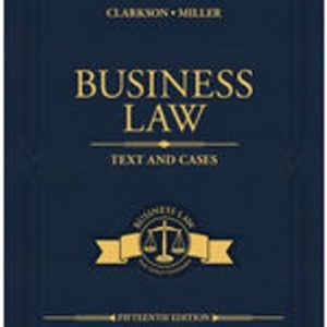 Test Bank for Business Law: Text and Cases 15E Clarkson
