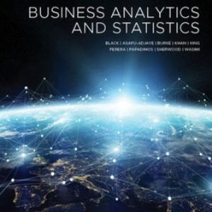 Solution Manual for Business Analytics and Statistics 1st Edition Black