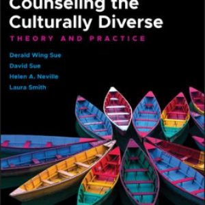 Solution Manual for Counseling the Culturally Diverse: Theory and Practice 8th Edition Sue
