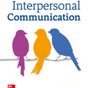 Test Bank for Interpersonal Communication, 4th Edition, Kory Floyd, ISBN-10: 1260007073, ISBN-13: 9781260007077, ISBN10: 1260822885, ISBN13: 9781260822885