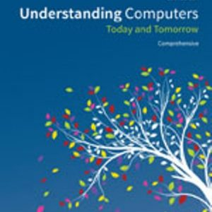 Test Bank for Understanding Computers: Today and Tomorrow, Comprehensive 15th Edition Morley