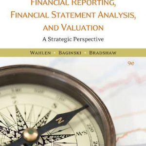 Solution Manual for Financial Reporting, Financial Statement Analysis and Valuation 9th Edition Wahlen
