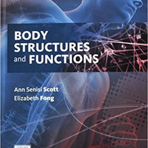 Test Bank for Body Structures and Functions 13th Edition Scott