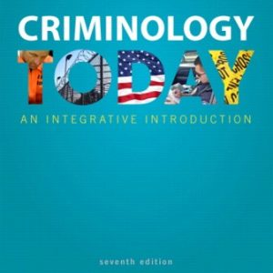 Test Bank for Criminology Today: An Integrative Introduction 7th Edition Schmalleger