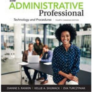 Solution Manual for The Administrative Professional: Technology and Procedures 4th Canadian Edition Rankin