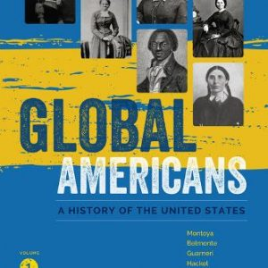 Test Bank for Global Americans, Volume 1 1st Edition Montoya