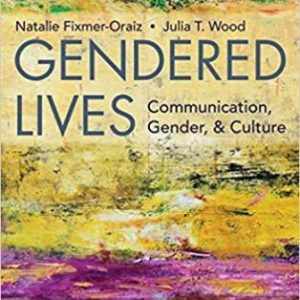Test Bank for Gendered Lives 13th Edition Wood