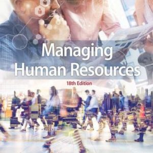 Solution Manual for Managing Human Resources 18th Edition Snell