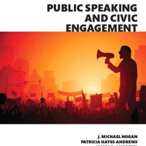 Test Bank for Public Speaking and Civic Engagement 4th edition Hogan