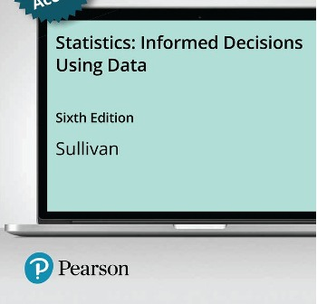 Test Bank for Statistics: Informed Decisions Using Data 6th Edition Sullivan