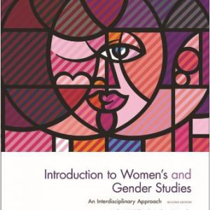 Test Bank for Introduction to Women's and Gender Studies An Interdisciplinary Approach 2nd Edition Gillis