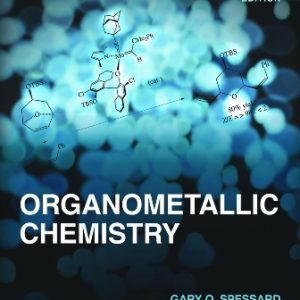 Solution Manual for Organometallic Chemistry 3rd Edition Spessard