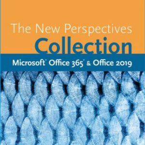 Test Bank for The New Perspectives Collection, Microsoft Office 365 & Office 2019 1st Edition Carey