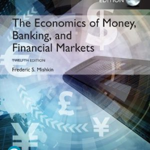 Solution Manual for Economics of Money Banking and Financial Markets: Global Edition 12th Edition Mishkin
