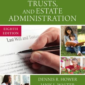 Solution Manual for Wills Trusts and Estate Administration 8th Edition Hower