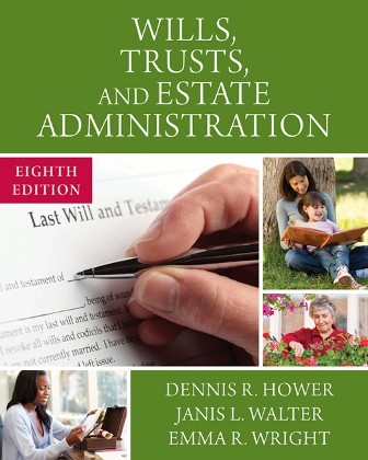 Test Bank for Wills Trusts and Estate Administration 8th Edition Hower