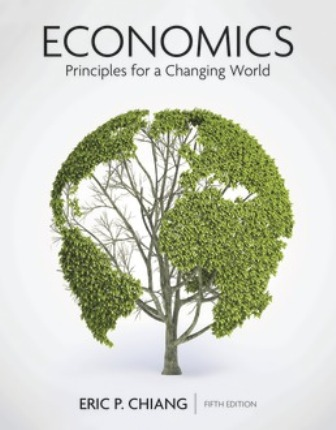 Solution Manual for Economics: Principles for a Changing World 5th Edition Chiang