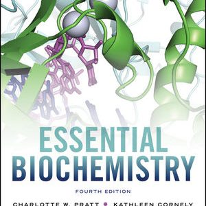 Test Bank for Essential Biochemistry 4th Edition Pratt