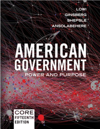Test Bank for American Government Power and Purpose Core 15th Edition Lowi