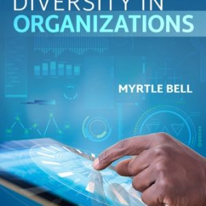 Solution Manual for Diversity in Organizations 3rd Edition Bell