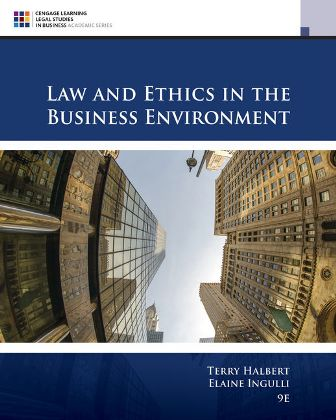 Test Bank for Law and Ethics in the Business Environment 9th Edition Halbert