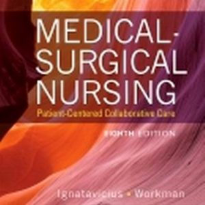 Test Bank for Medical-Surgical Nursing: Patient-Centered Collaborative Care, Single Volume 8th Edition Ignatavicius