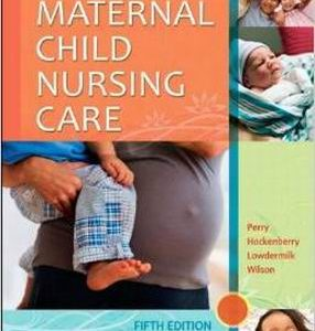Test Bank for Maternal Child Nursing Care 5th Edition Perry