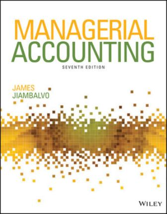 Test Bank for Managerial Accounting 7th Edition Jiambalvo